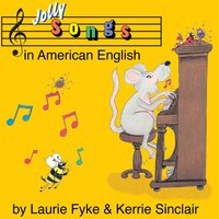 Jolly Songs in American English — Kerrie Sinclair, Laurie Fyke