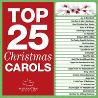 Top 25 Christmas Carols — Maranatha! Christmas