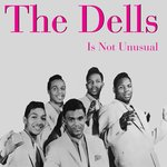 The Dells: It's Not Unusual