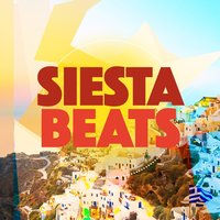 Siesta Beats — Siesta del Mar, Cafe Buddha Beat, Ministry of Relaxation Music, Cafe Buddha Beat|Ministry of Relaxation Music|Siesta del Mar