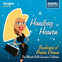 Almighty Presents: Handbag Heaven - Boulevard Of Broken Dreams — Belle Lawrence