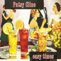 Easy Times — Patsy Cline