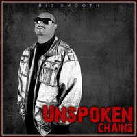 Unspoken Chains — Big Smooth