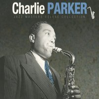 Charlie Parker - Jazz Masters Deluxe Collection — Charlie Parker