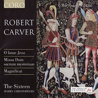 Robert Carver — The Sixteen Harry Christophers