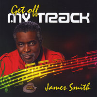 Get Off My Track — James Smith