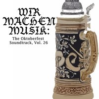 Wir machen Musik: The Oktoberfest Soundtrack, Vol. 26 — сборник
