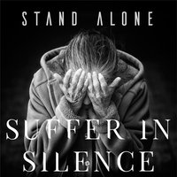 Suffer in Silence — Stand Alone