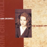 The Human Cry — Kim Criswell