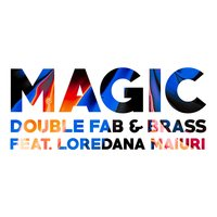Magic — Double Fab, Brass, Loredana Maiuri