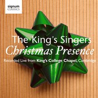 Christmas Presence: The King's Singers – Live from Kings College Chapel, Cambridge — Mel Tormé, The King's Singers, Michael Praetorius, Robert Wells, Bob Chilcott, Jan Pieterszoon Sweelinck, Уильям Бёрд, Орландо ди Лассо