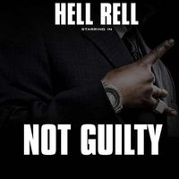 Not Guilty — Hell Rell