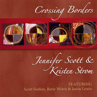 Crossing Borders feat. Jennifer Scott and Kristen Strom — Crossing Borders