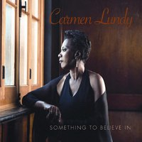 Something to Believe In — Carmen Lundy