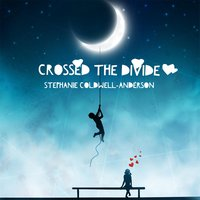 Crossed the Divide — Stephanie Coldwell-Anderson