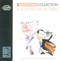 The Magic Of Cole Porter & Jerome Kern: The Essential Collection — Ralph Sharon Trio