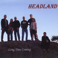Long Time Coming — Headland