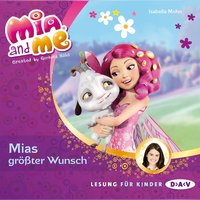 Mia And Me - Teil 2: Mias größter Wunsch — Isabella Mohn