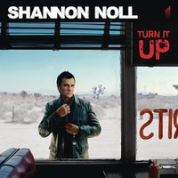 Turn It Up — Shannon Noll