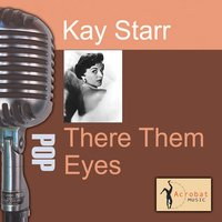 Them There Eyes — Kay Starr