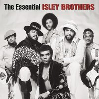 The Essential Isley Brothers — The Isley Brothers