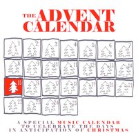 The Advent Calendar 15 - Christmas Songs — сборник