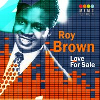 Love for Sale — Roy Brown