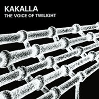 The Voice of Twilight — Kakalla