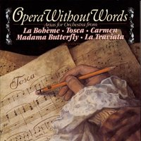 Opera Without Words — New York Philharmonic Orchestra, Andre Kostelanetz & His Orchestra, Columbia Symphony Orchestra, New York Philharmonic, André Kostelanetz