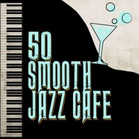 50: Smooth Jazz Cafe — сборник