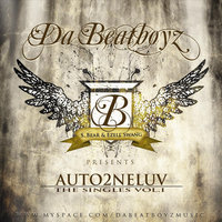 """Auto2neluv"" The Singles - Vol.1 — Da' BeatBoyz"
