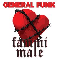 Fammi male — General Funk