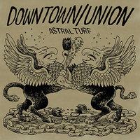 Astral Turf EP — Downtown/Union