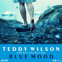 Blue Mood — Teddy Wilson And His Orchestra
