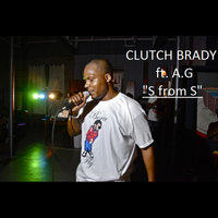 S from S (feat. A.G) — Clutch Brady