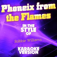 Phoneix from the Flames (In the Style of Robbie Williams) - Single — Ameritz Audio Karaoke