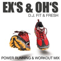 Ex's & Oh's — D.J. Fit & Fresh