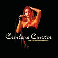 The Platinum Collection — Carlene Carter
