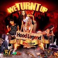 We Turnt Up (feat. Deniro) — Hood Legend