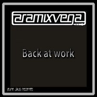 Back at Work — Aramix Vega