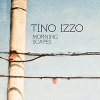 Morning Scapes — Tino Izzo