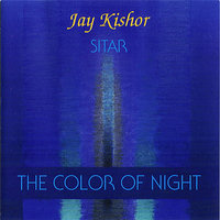 The Color of Night — Jay Kishor