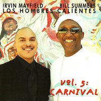 Vol. 5: Carnival — Bill Summers, Irvin Mayfield, Los Hombres Calientes