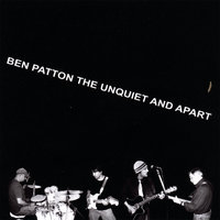 The Unquiet and Apart — Ben Patton