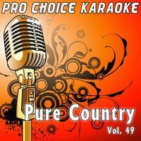 Pure Country, Vol. 49 — Pro Choice Karaoke