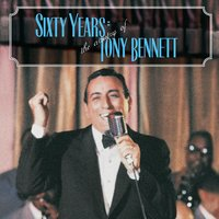 60 Years: The Artistry of Tony Bennett — Tony Bennett