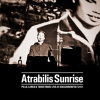 Pills, Larks & Todestrieb: Live at Maschinenfest 2011 — atrabilis sunrise