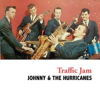 Traffic Jam — Johnny & The Hurricanes