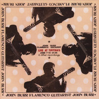 John Burr Flamenco Guitarist Live at Tipitinas and other recordings — john burr jr.