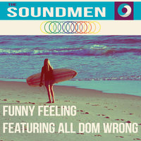 Funny Feeling (Feat. All Dom Wrong) EP — The Soundmen, The Soundmen Feat. All Dom Wrong